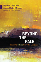 Beyond the pale. Reading ethics from the margins