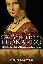 The American Leonardo : a 20th-century tale of obsession, art and money