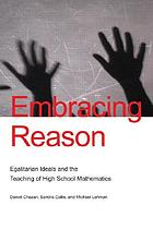 Embracing reason : egalitarian ideals and the teaching of high school mathematics