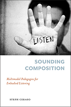 Sounding composition : multimodal pedagogies for embodied listening