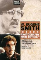 W. Eugene Smith : photography made difficult