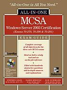 All-in-one MCSA Windows server 2003 : exam guide (exams 70-270, 70-290, 70-291)