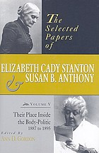 The selected papers of Elizabeth Cady Stanton and Susan B. Anthony. 5 : Their place inside the body-politic 1887 to 1895