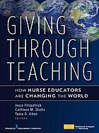 Giving through teaching : how nurse educators are changing the world