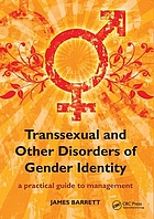 Transsexual and other disorders of gender identity : a practical guide to management