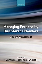 Managing personality disordered offenders : a pathways approach