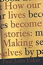 How our lives become stories : making selves