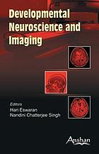 Developmental neuroscience and imaging