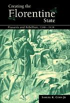 Creating the florentine state : peasants and rebellion, 1348-1434