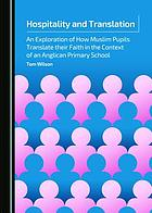 Hospitality and translation : exploration of how muslim pupils translate their faith in the context of an anglican primary school