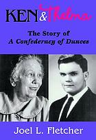 Ken and Thelma : the story of A confederacy of dunces