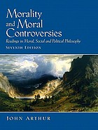 Morality and moral controversies : readings in moral, social, and political philosophy