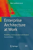 Enterprise architecture at work : modelling, communication, and analysis