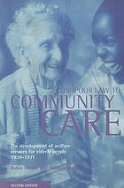 From Poor Law to community care : the development of welfare services for elderly people 1939-1971