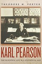 Karl Pearson : the scientific life in a statistical age