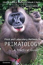 Field and Laboratory Methods in Primatology: A Practical Guide cover image