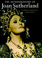 A prima donna's progress : the autobiography of Joan Sutherland.