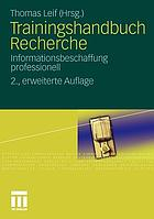 Trainingshandbuch Recherche Informationsbeschaffung professionell