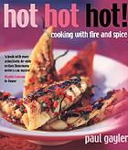 Hot hot hot! : cooking with fire and spice