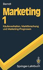 Marketing/ 1, Käuferverhalten, Marktforschung und Marketing-Prognosen.