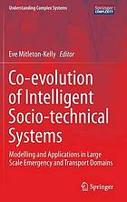 Co-evolution of intelligent socio-technical systems : modelling and applications in large scale emergency and transport domains