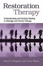 Restoration therapy : understanding and guiding healing in marriage and family therapy