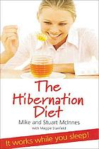 The hibernation diet : it works while you sleep