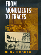 From monuments to traces : artifacts of German memory, 1870-1990