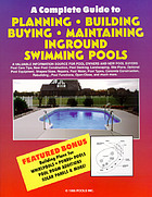 A complete guide to planning, building, buying, maintaining inground swimming pools