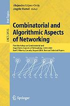 Combinatorial and algorithmic aspects of networking : First Workshop on Combinatorial and Algorithmic Aspects of Networking, CAAN 2004, Banff, Alberta, Canada, August 5-7, 2004 : revised selected papers