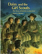 Daisy and the Girl Scouts : the story of Juliette Gordon Low