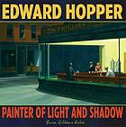 Edward Hopper : painter of light and shadow