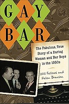 Gay bar : the fabulous, true story of a daring woman and her boys in the 1950s