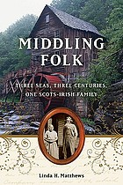 Middling folk : three seas, three centuries, one Scots-Irish family