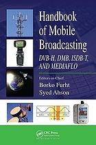Handbook of mobile broadcasting : DVB-H, DMB, ISDB-T, and mediaflo