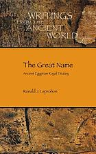 The great name : ancient Egyptian royal titulary