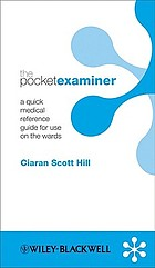 The pocket examiner : a quick medical reference guide for use on the wards