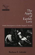 The apple of earthly love : female development in Esther Tusquets' fiction