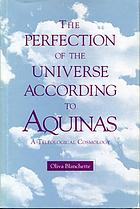The perfection of the universe according to Aquinas : a teleological cosmology