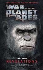 War for the planet of the apes : Revelations