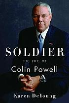 Soldier : the life of Colin Powell