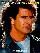 The films of Mel Gibson