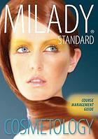 Milady's standard cosmetology : course management guide.