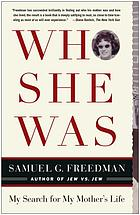 Who she was : my search for my mother's life