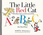The little red cat who ran away and learned his ABC's (the hard way)