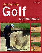 Step-by-step golf techniques
