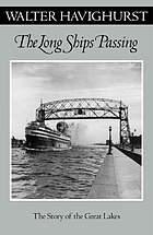 The long ships passing : the story of the Great Lakes