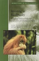 Investing in biodiversity : a review of Indonesia's Integrated Conservation and Development Projects