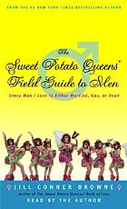 The Sweet Potato Queens' field guide to men : [every man I love is either married, gay, or dead]