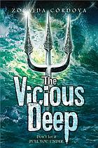 The vicious deep